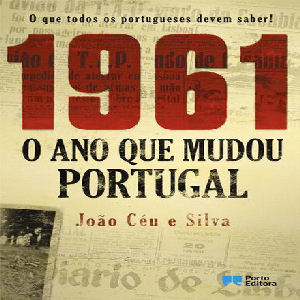1961: O ano que mudou Portugal
