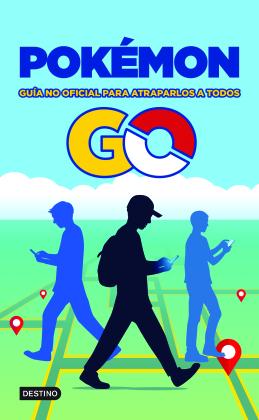 Pokemon Go: guia no oficial para atraparlos a todos