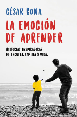 La emoción de aprender: Historias inspiradoras de escuela, familia y vida / The Excitement of Learning: Inspiring Stories of School, Family, and Life