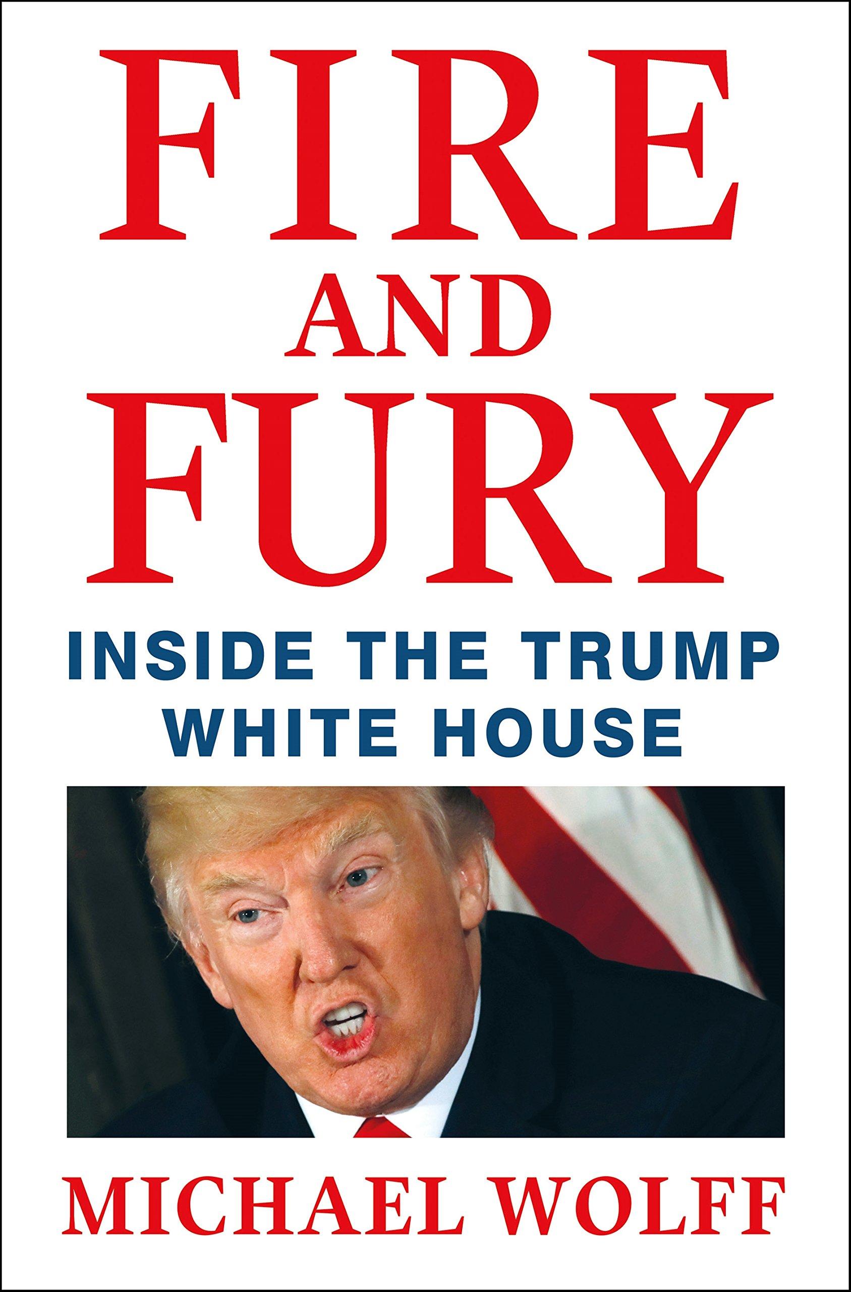 Fogo e furia:  por dentro da Casa Blanca de Trump