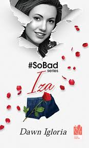 #SoBad Series: Iza