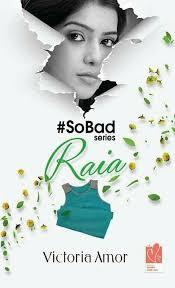 #SoBad Series: Raia