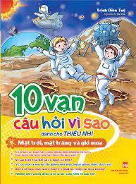10 Van cau hoi vi sao: Danh cho Thieu Nhi