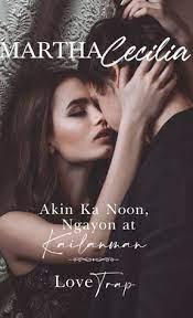 Akin ka Noon, Ngayon at Kailanman/Love Trap