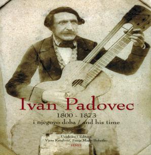 Ivan Padovec: 1800-1873 i njegovo doba