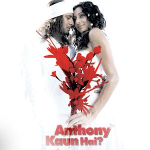 Anthony Kaun hai